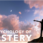 The Psychology Of Mastery