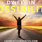 10 Ways To Make The Impossible Possible!