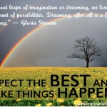 9 Steps To Expecting The Best And Making Great Things Possible!